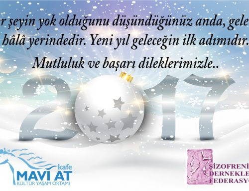 Yeni yılda mutluluk ve başarı dileklerimizle…